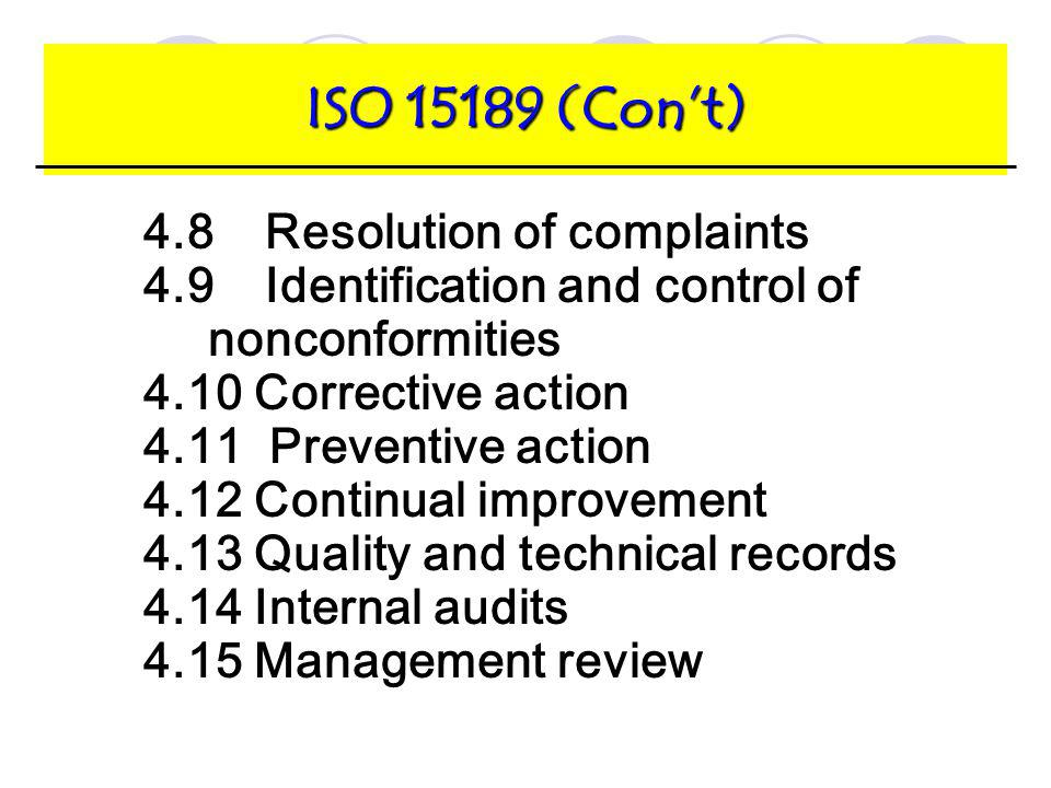 ISO 15189 (Con't) 4.8 Resolution of complaints