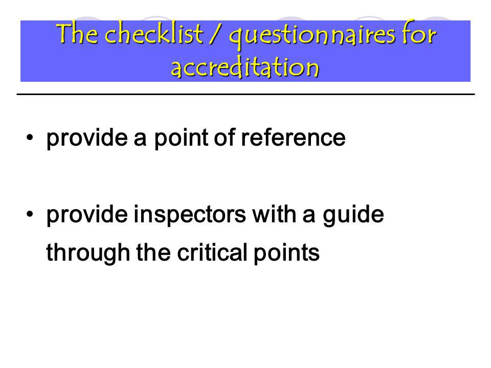 The checklist / questionnaires for accreditation