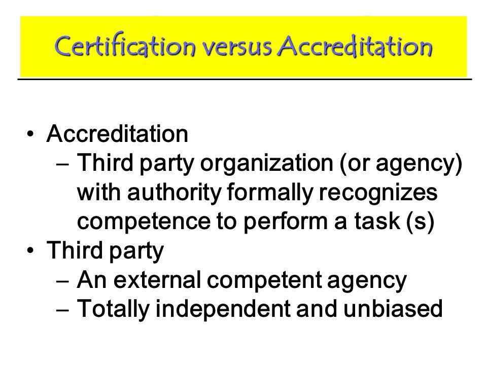 Certification versus Accreditation