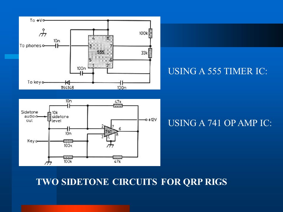 USING A 555 TIMER IC: USING A 741 OP AMP IC: TWO SIDETONE CIRCUITS FOR QRP RIGS
