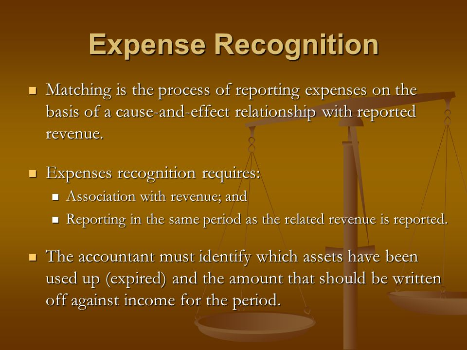 Expense Recognition Matching is the process of reporting expenses on the basis of a cause-and-effect relationship with reported revenue.