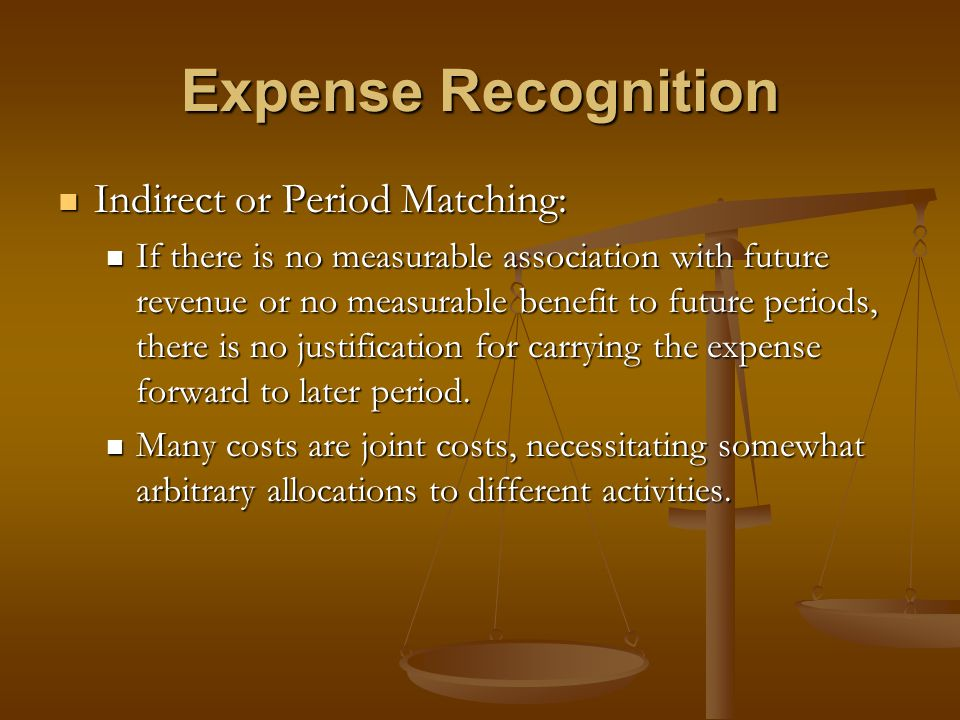 Expense Recognition Indirect or Period Matching: