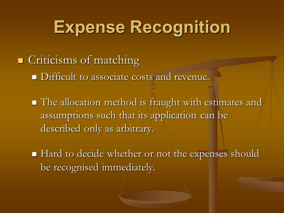 Expense Recognition Criticisms of matching