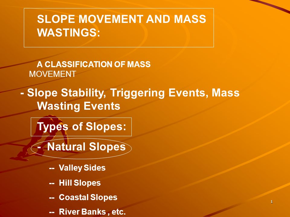 - Slope Stability, Triggering Events, Mass Wasting Events