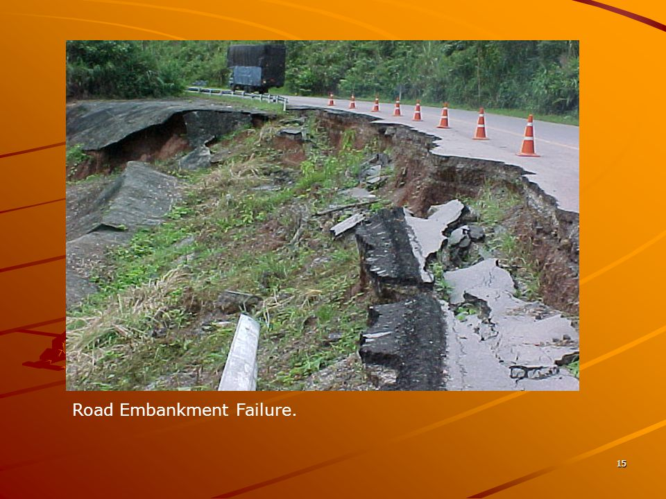 Road Embankment Failure.