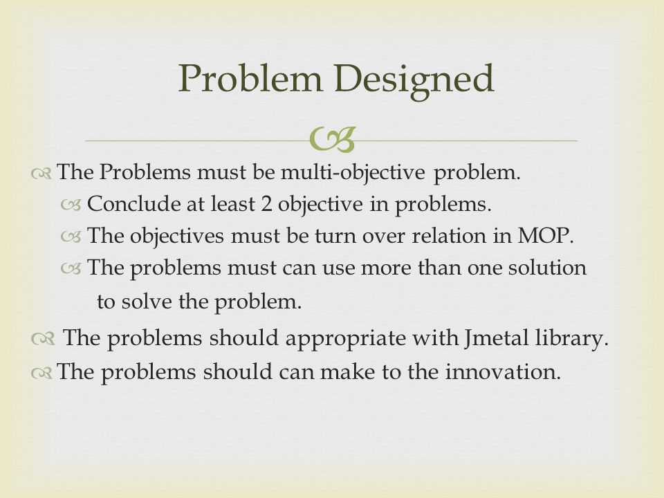 Problem Designed The problems should appropriate with Jmetal library.