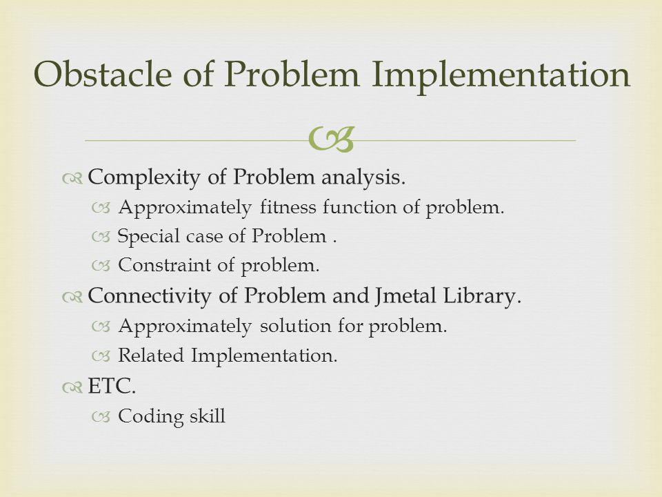 Obstacle of Problem Implementation