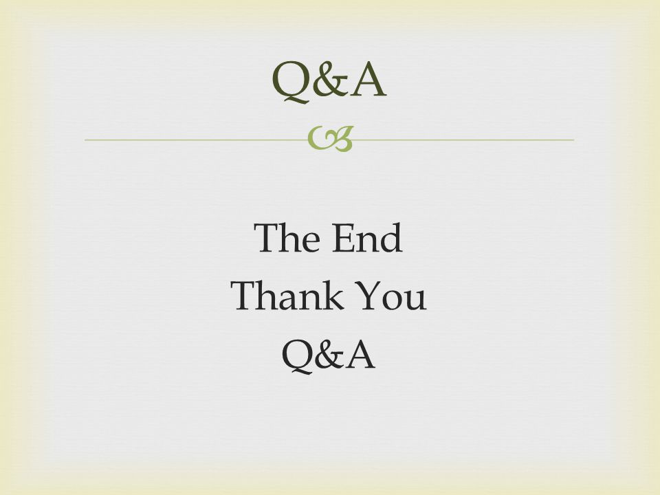Q&A The End Thank You Q&A