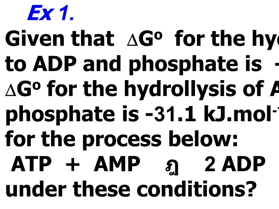 Given that DGo for the hydrolysis of ATP