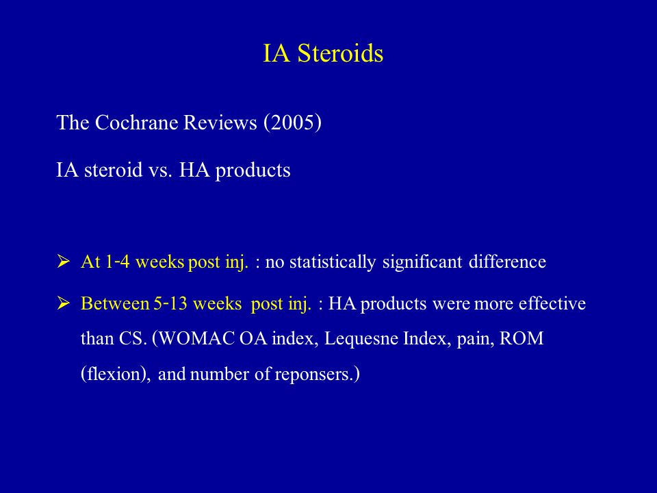 IA Steroids The Cochrane Reviews (2005) IA steroid vs. HA products