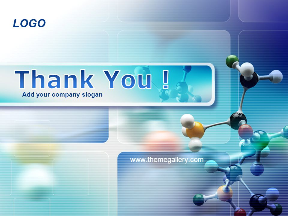 Thank You ! Add your company slogan