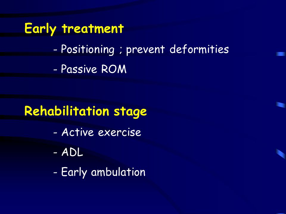 Early treatment Rehabilitation stage