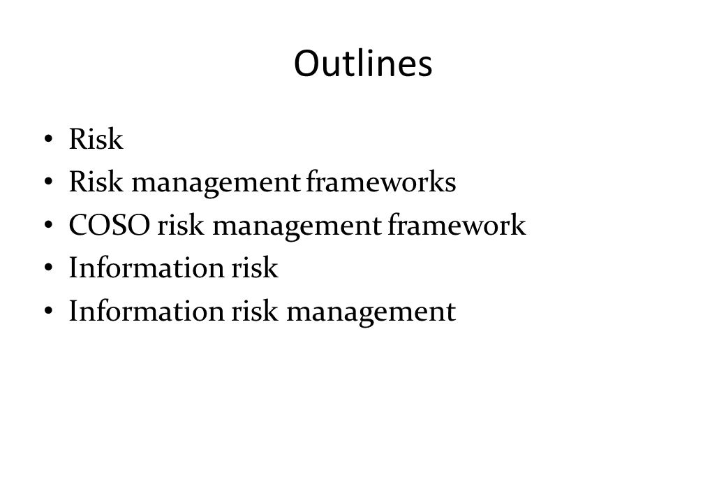 Outlines Risk Risk management frameworks