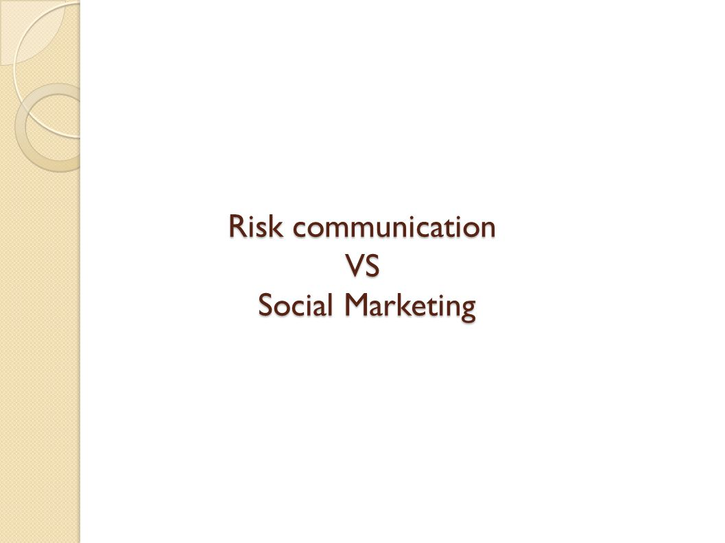 Risk communication VS Social Marketing