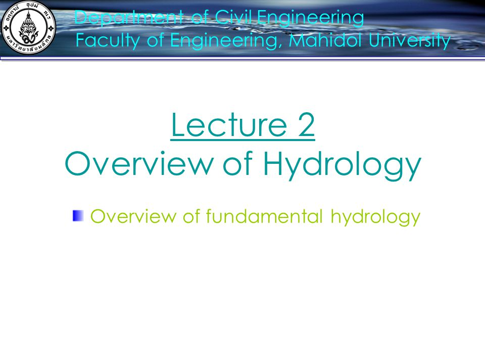 Lecture 2 Overview of Hydrology