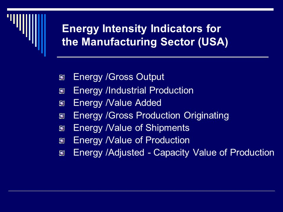 Energy Intensity Indicators for the Manufacturing Sector (USA)
