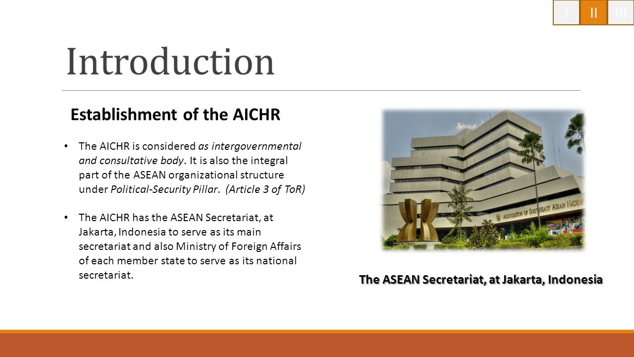 I II III The ASEAN Secretariat, at Jakarta, Indonesia