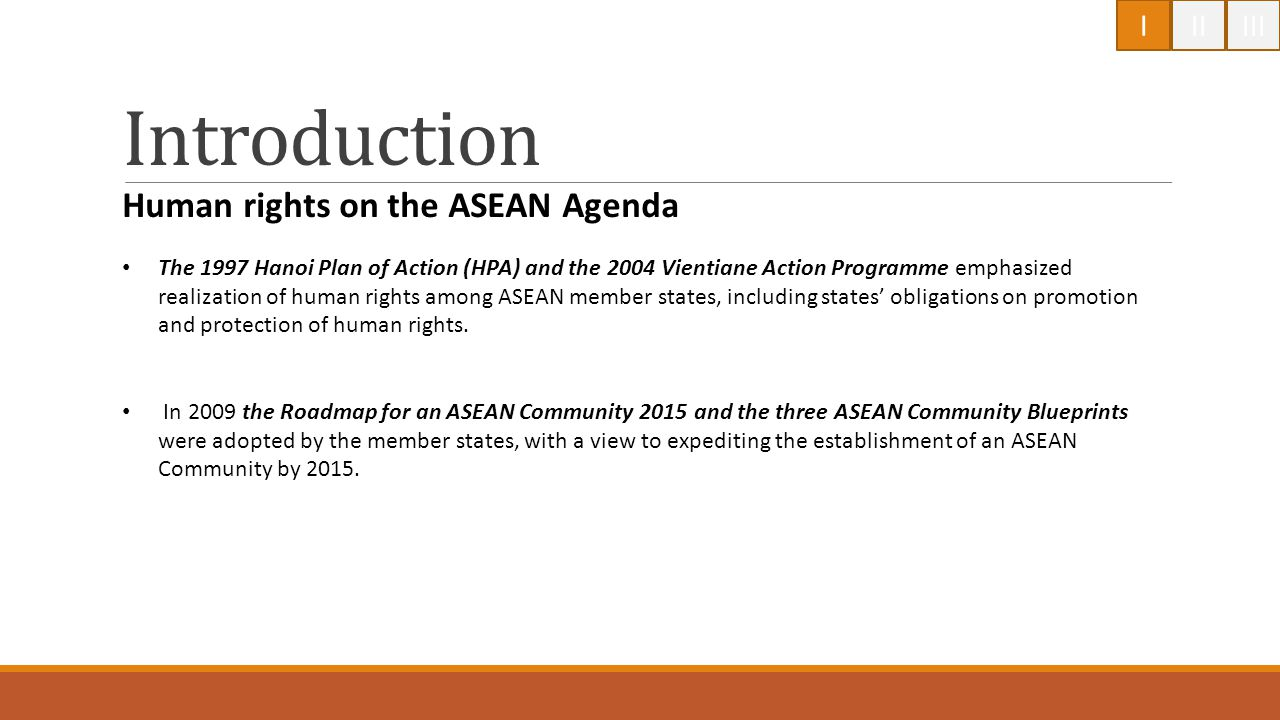 Introduction Human rights on the ASEAN Agenda I II III