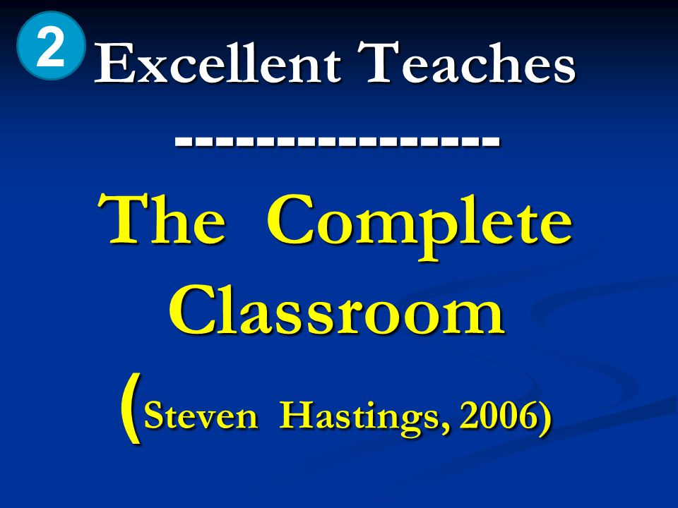 2 Excellent Teaches ---------------- The Complete Classroom (Steven Hastings, 2006)