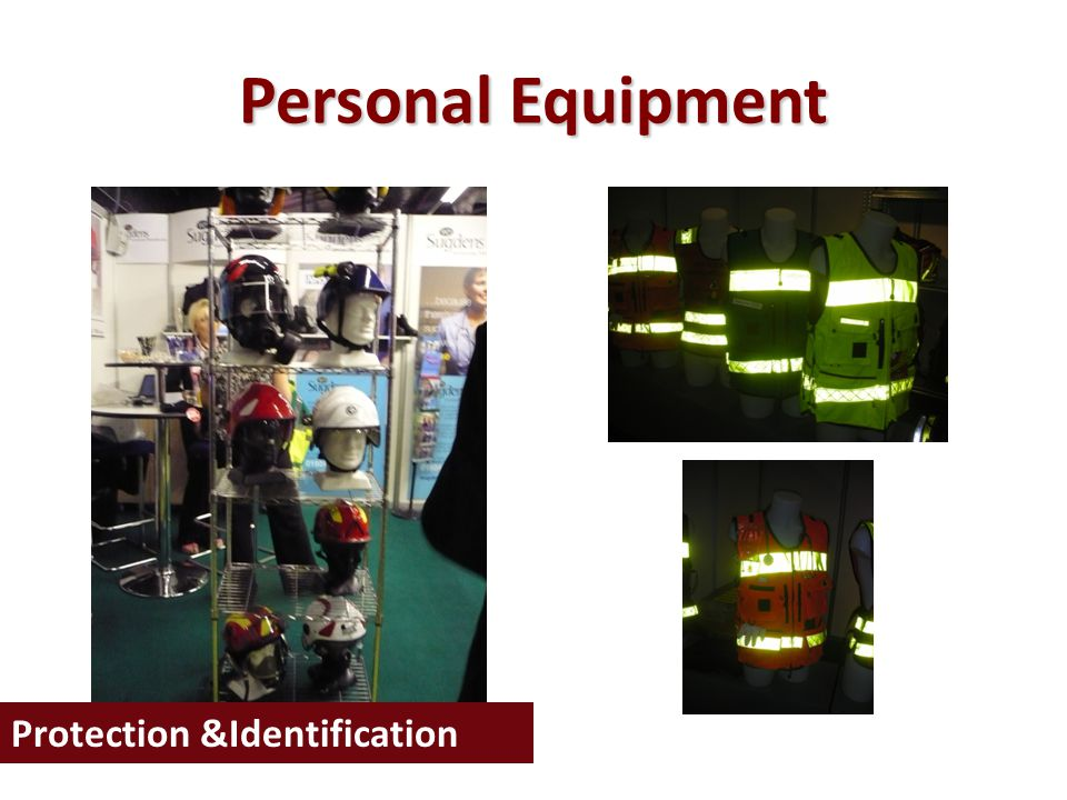 Personal Equipment Protection &Identification