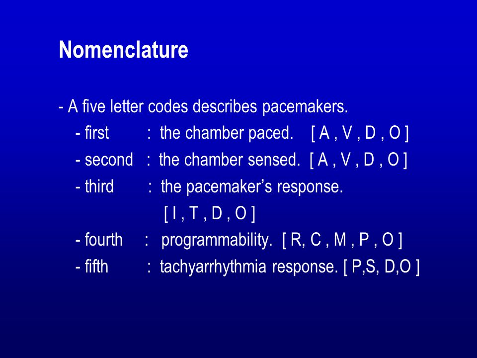 Nomenclature - A five letter codes describes pacemakers.