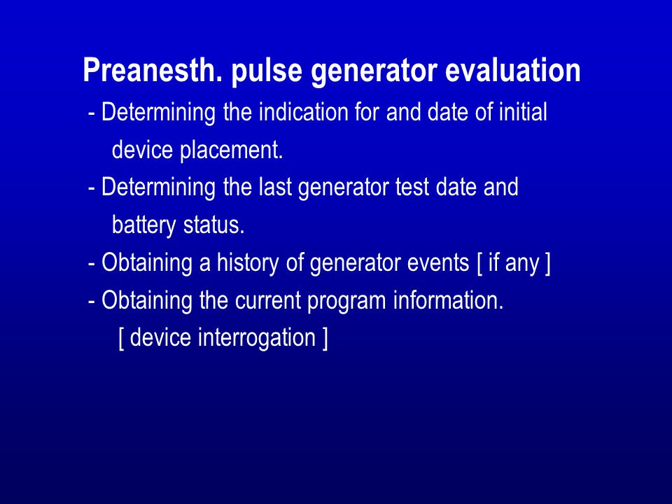 Preanesth. pulse generator evaluation