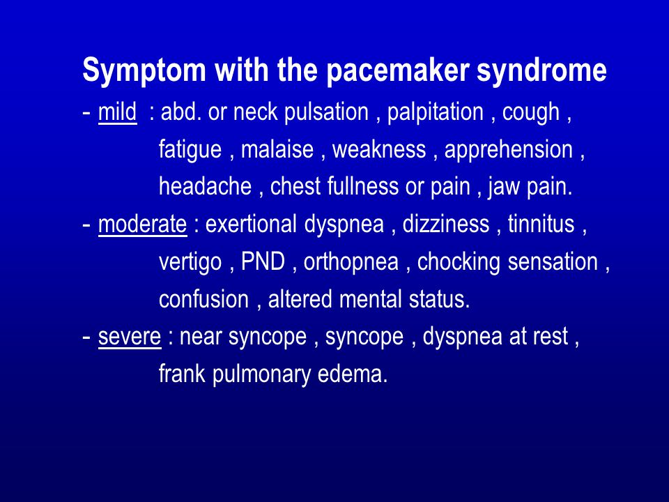 Symptom with the pacemaker syndrome