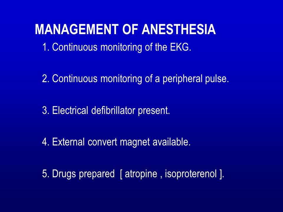 MANAGEMENT OF ANESTHESIA