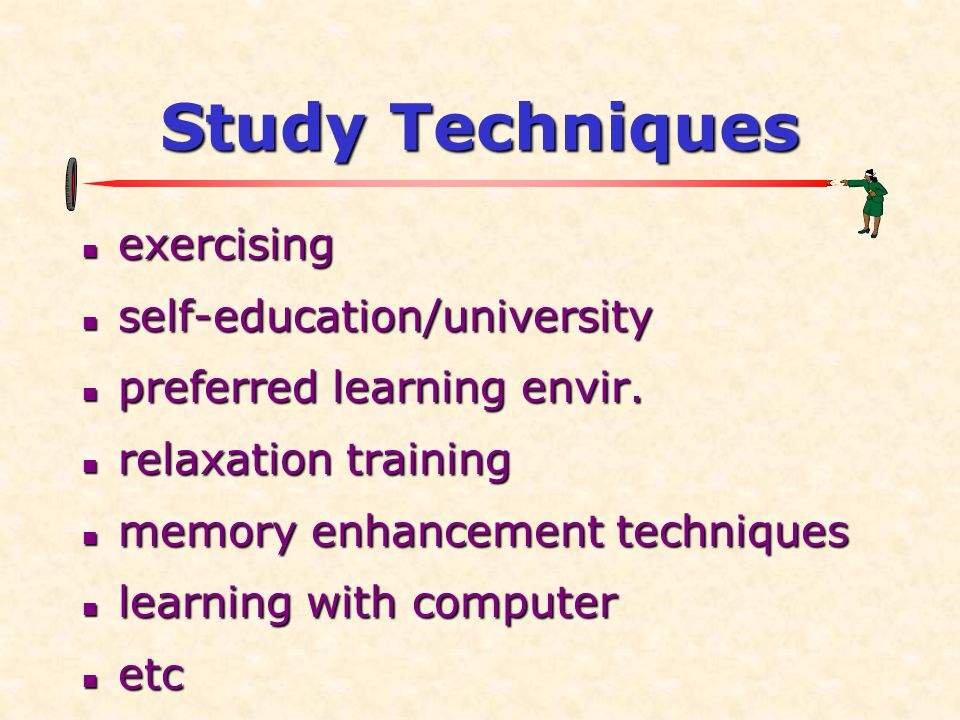 Study Techniques exercising self-education/university