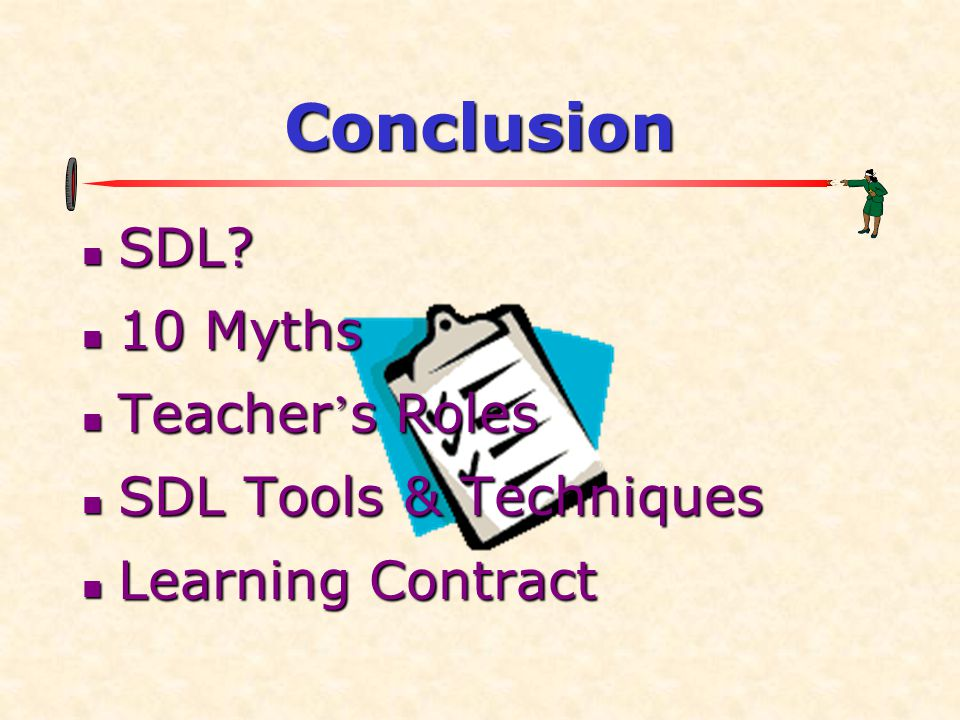Conclusion SDL 10 Myths Teacher's Roles SDL Tools & Techniques