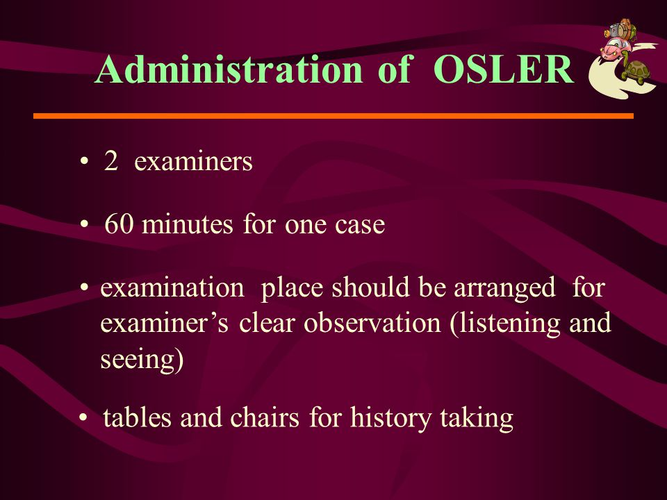 Administration of OSLER