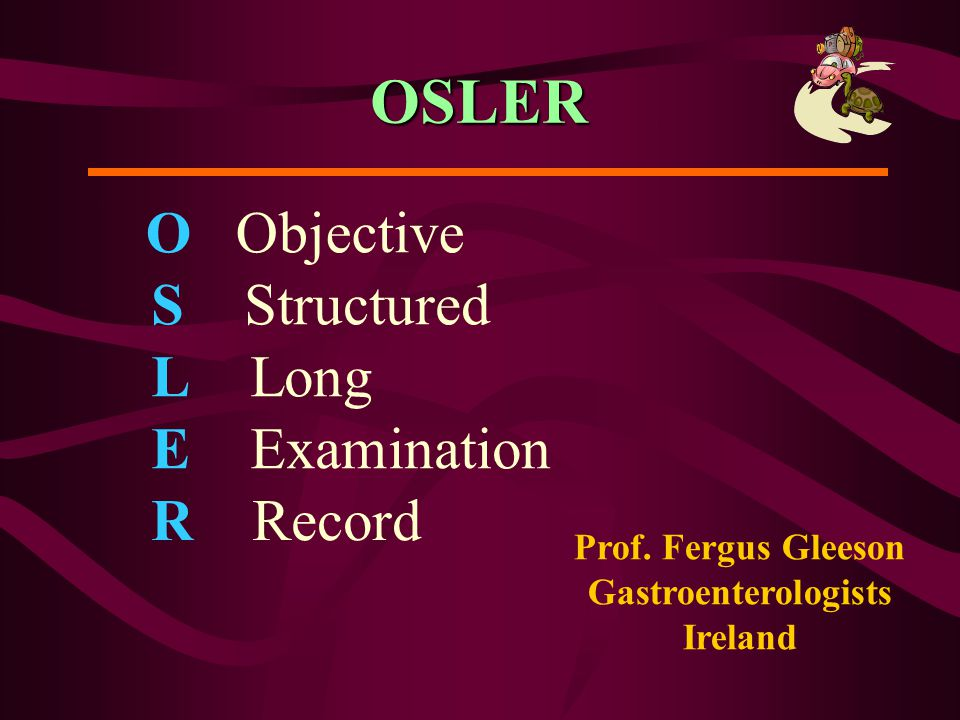 OSLER O Objective S Structured L Long E Examination R Record