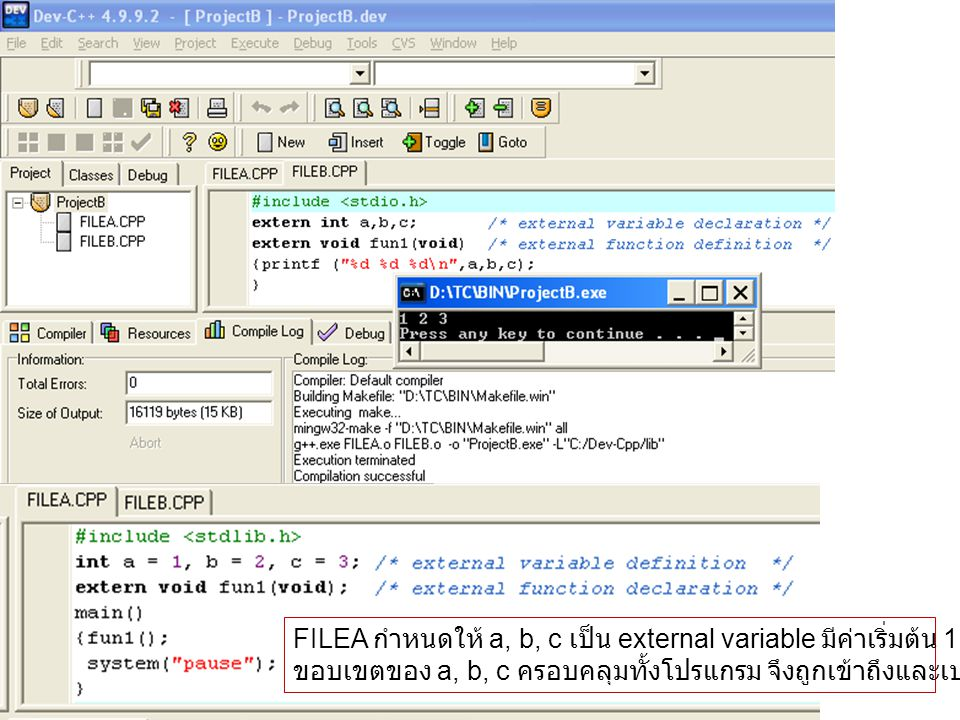 FILEA กำหนดให้ a, b, c เป็น external variable มีค่าเริ่มต้น 1,2,3