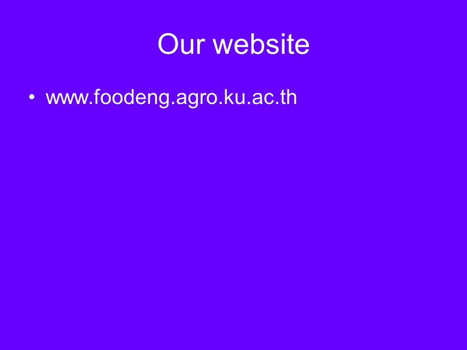 Our website www.foodeng.agro.ku.ac.th