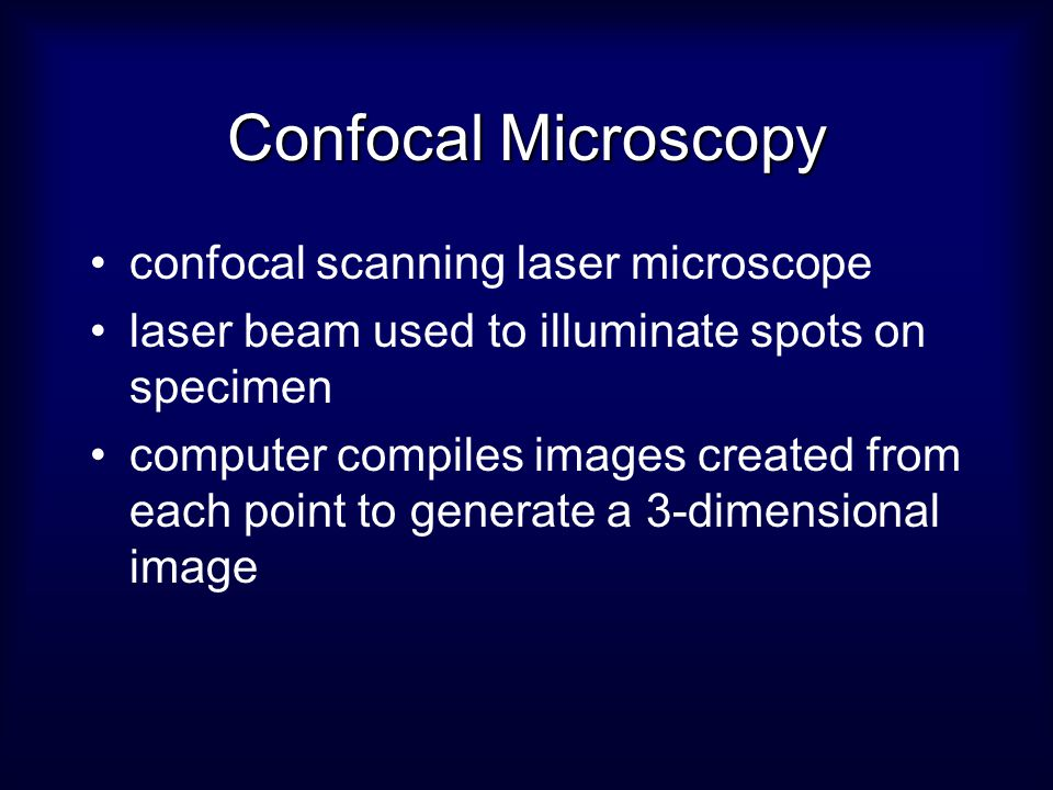 Confocal Microscopy confocal scanning laser microscope