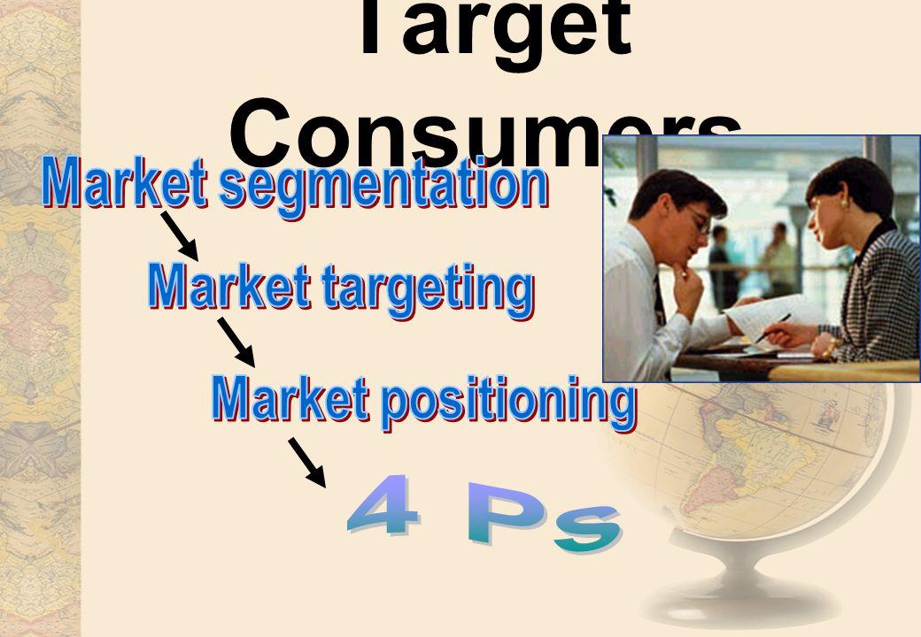 Target Consumers Market segmentation Market targeting