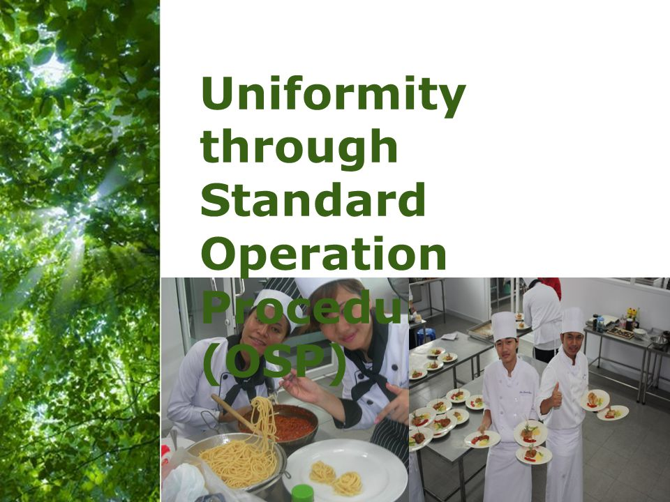 Uniformity through Standard Operation Procedures (OSP)