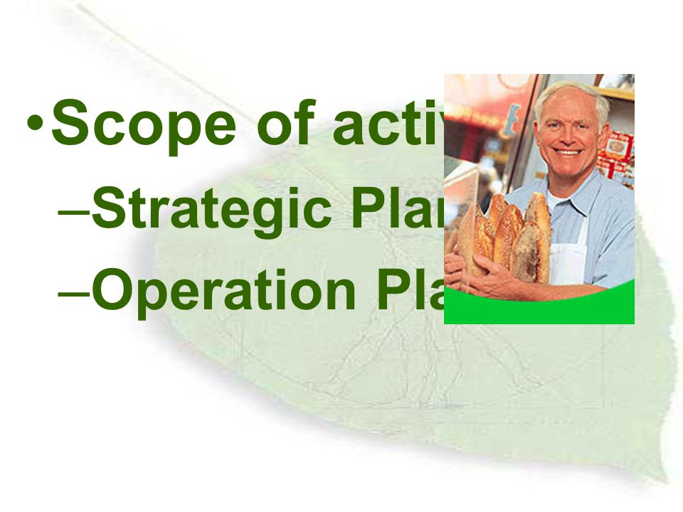 Scope of activity Strategic Plan Operation Plan