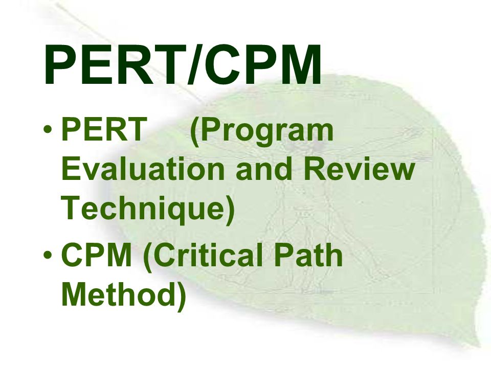 PERT/CPM PERT (Program Evaluation and Review Technique)