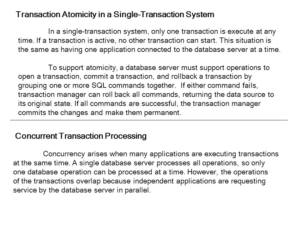 Transaction Atomicity in a Single-Transaction System