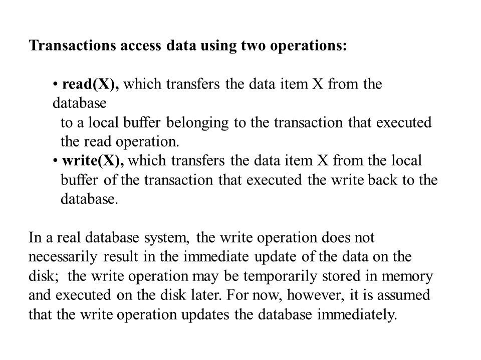 Transactions access data using two operations: