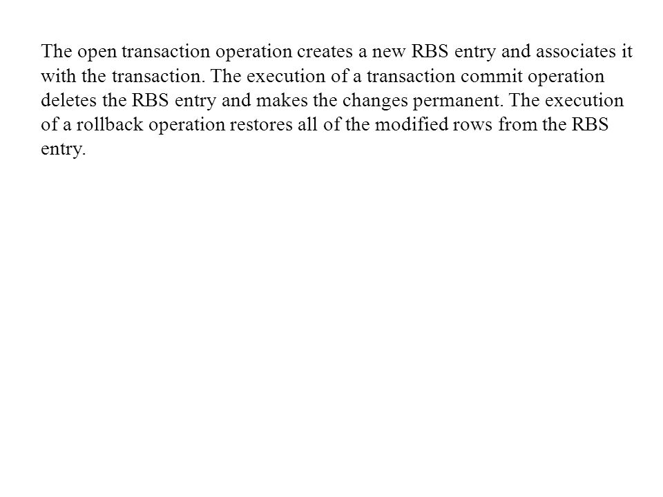 The open transaction operation creates a new RBS entry and associates it with the transaction.