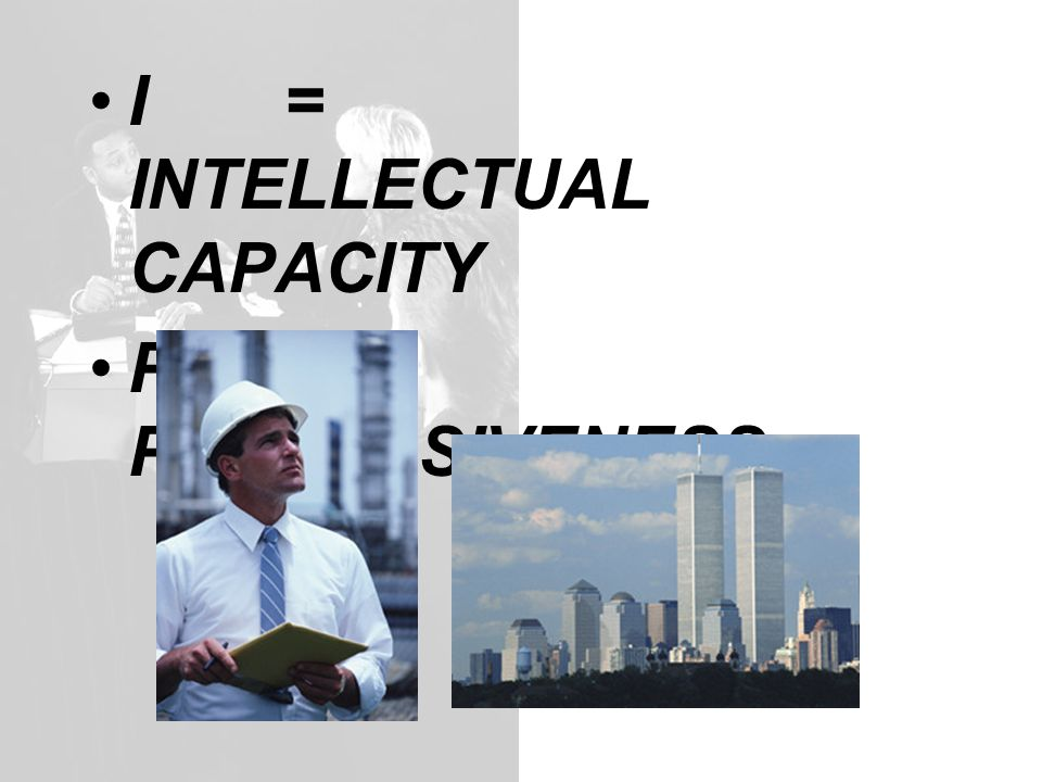 I = INTELLECTUAL CAPACITY