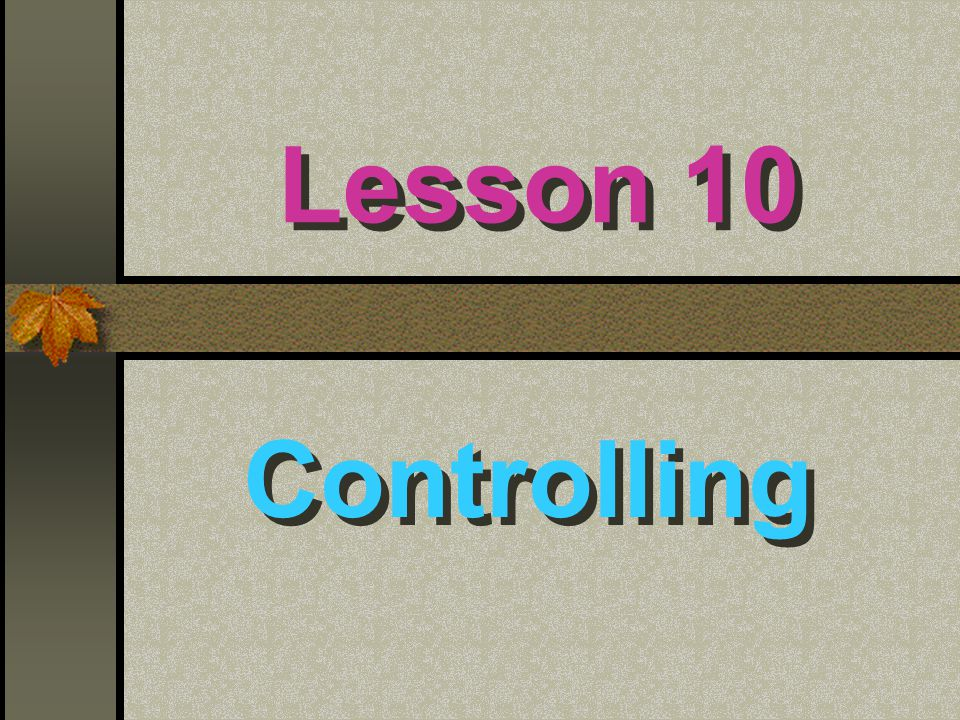 Lesson 10 Controlling
