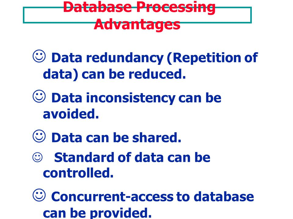 Database Processing Advantages