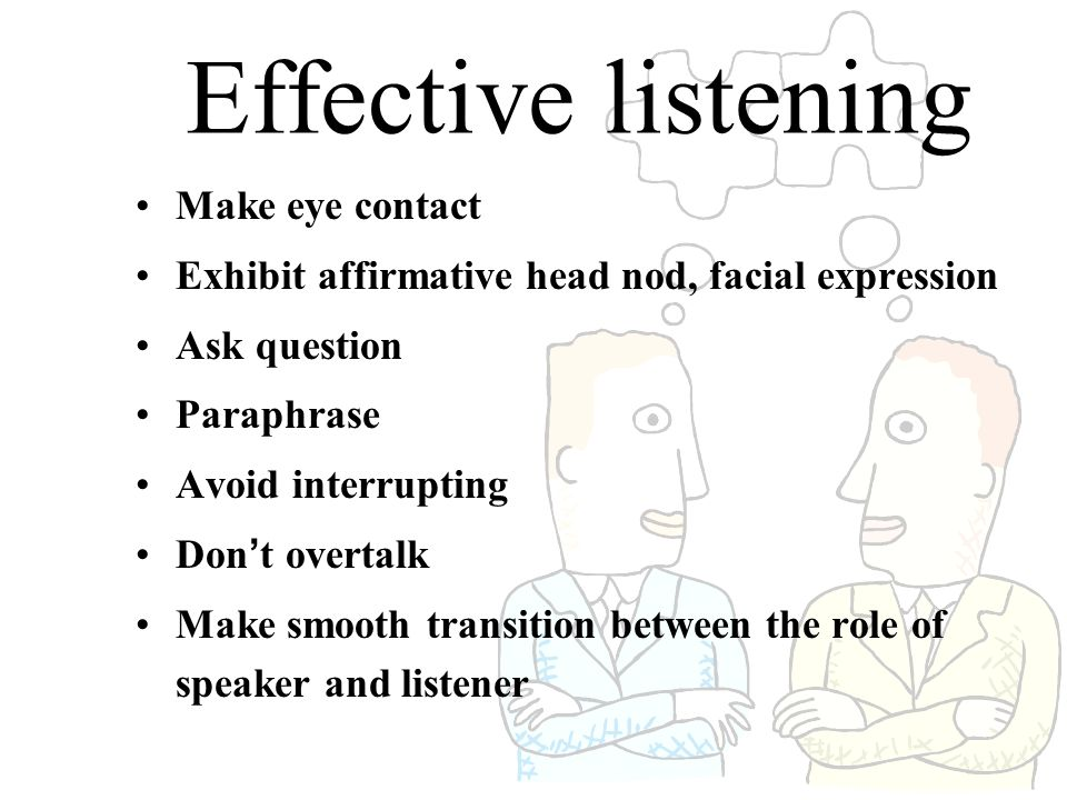 Effective listening Make eye contact