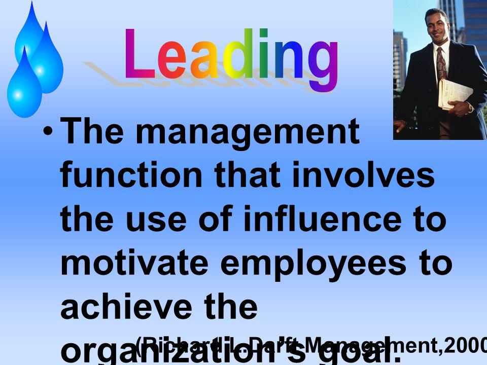 (Richard L.Darft Management,2000 )