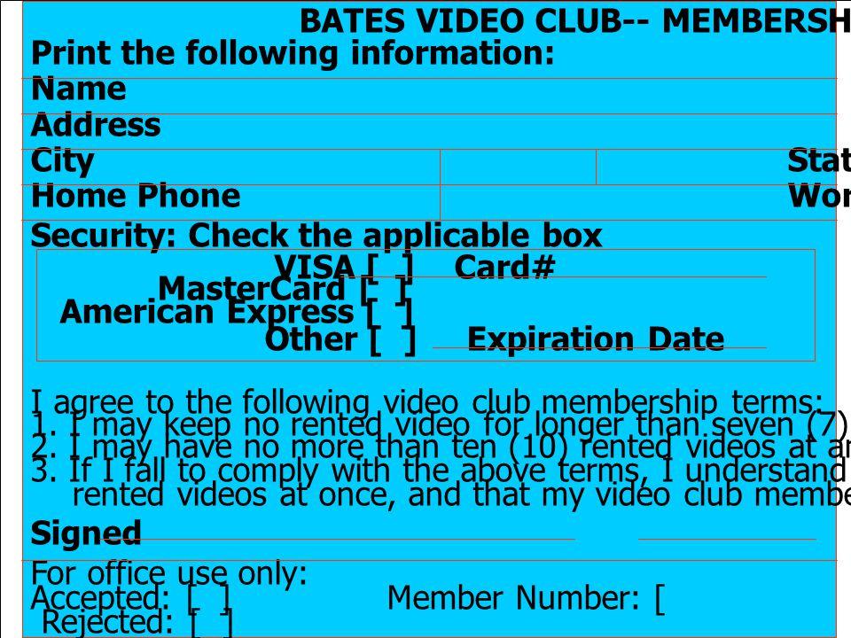 BATES VIDEO CLUB-- MEMBERSHIP APPLICATION