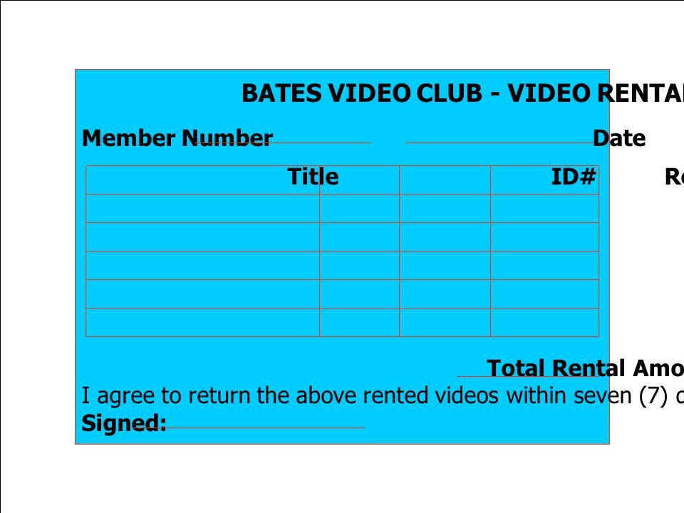 BATES VIDEO CLUB - VIDEO RENTAL FORM