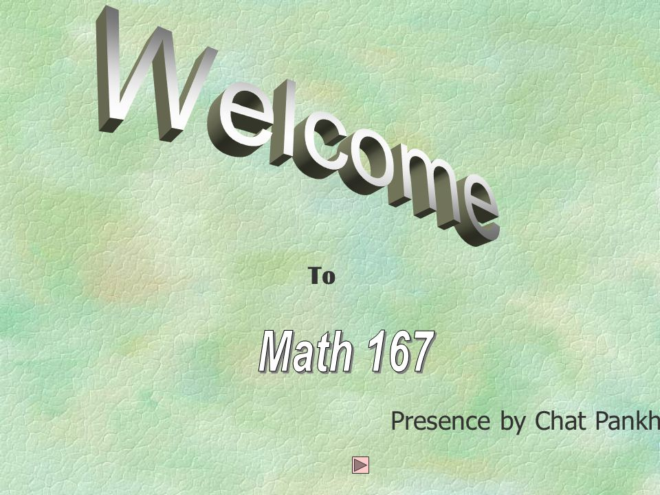 Welcome To Math 167 Presence by Chat Pankhao 39057260